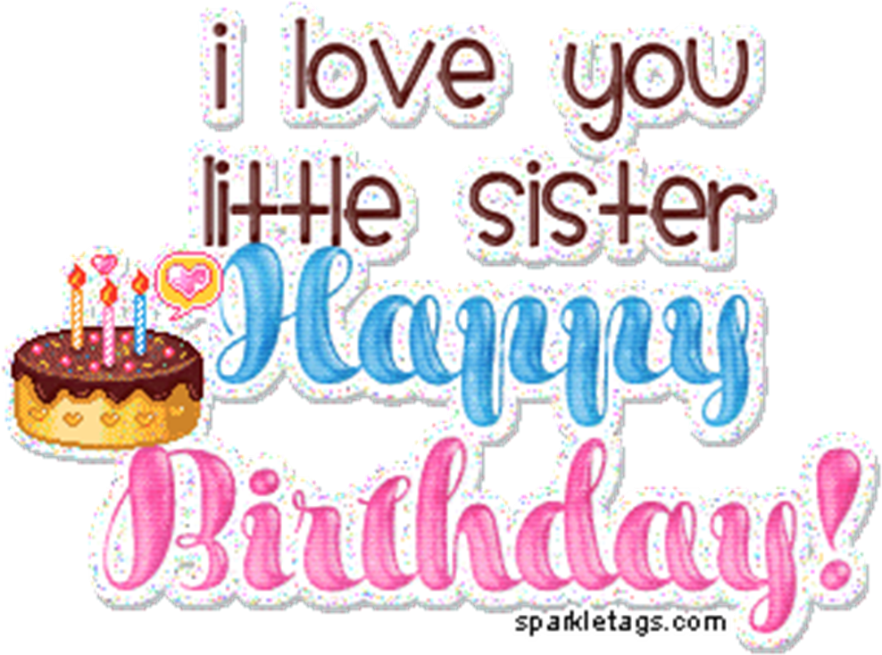 I Love You Little Sister - Happy Birthday My Lil Sister
