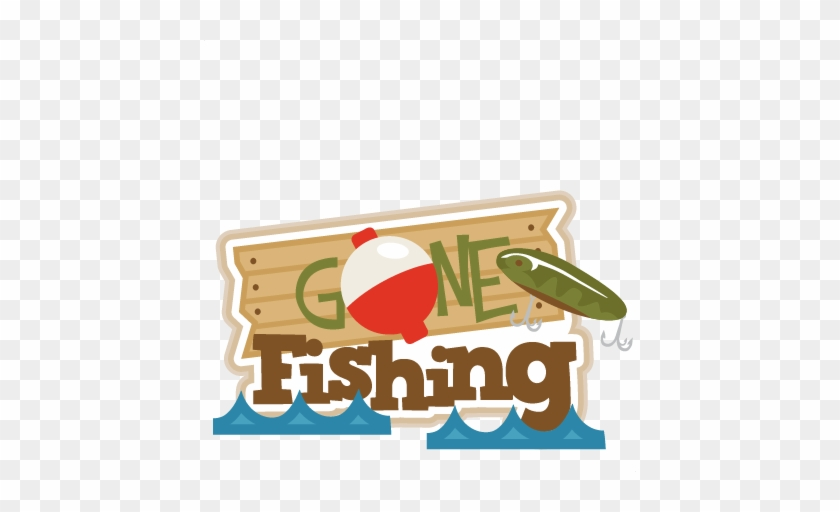 Gone Fishing Title Svg Scrapbook Title Fishing Svg - Gone Fishing Clip Art #2597