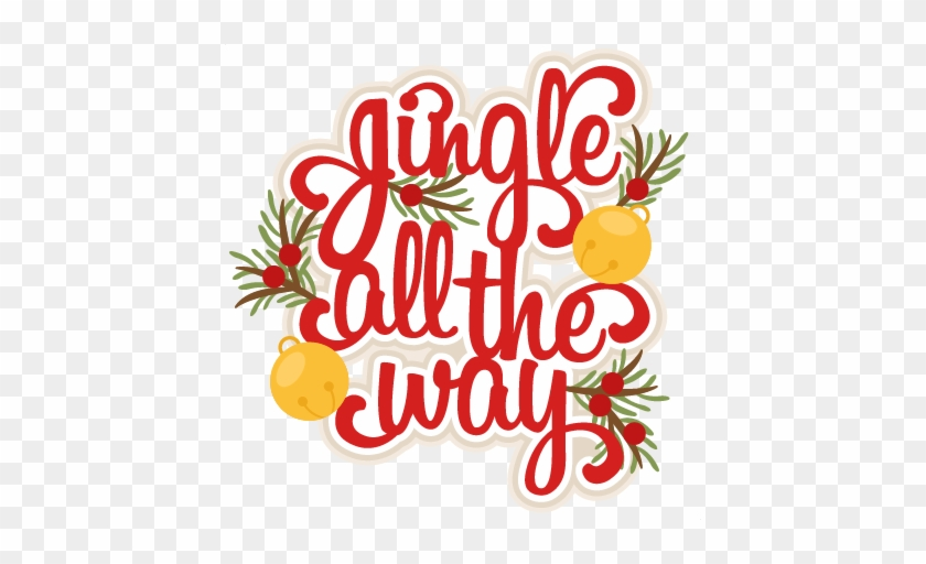 Christmas Scrapbook Title Svg Scrapbook Cut File Cute - Jingle All The Way #4817