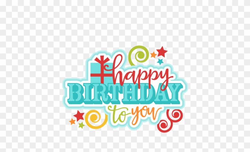 Happy Birthday To You Title Svg Scrapbook Cut File - Happy Birthday To You Clip Art #5459