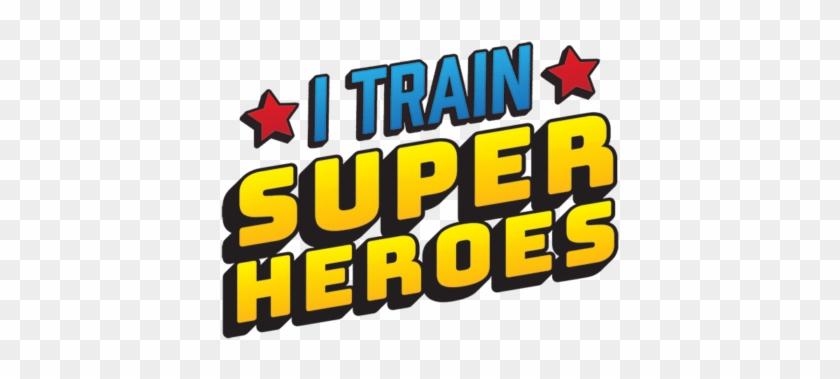 I Train Super Heroes T-shirt - T-shirt #79607