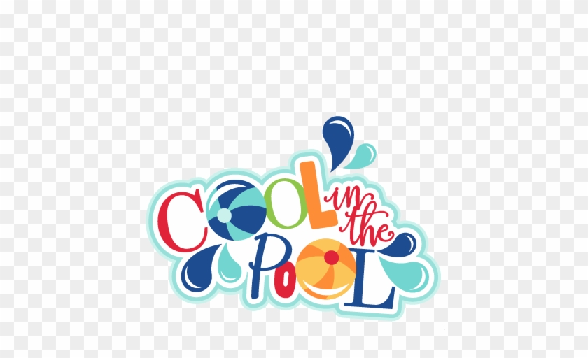 Cool In The Pool Titles Svg Scrapbook Cut File Cute - Cool In The Pool Clipart #85641