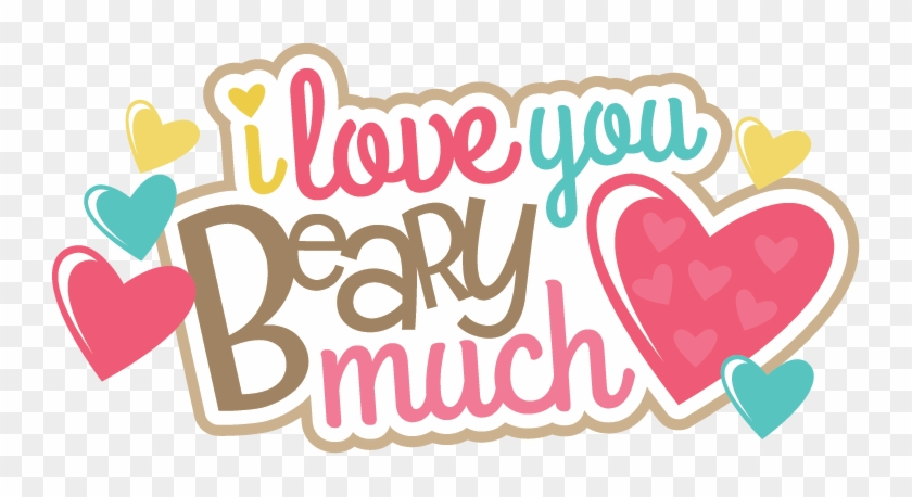 Majestic Looking Love You Clipart I Beary Much Svg - Love You Clipart Cute #463850