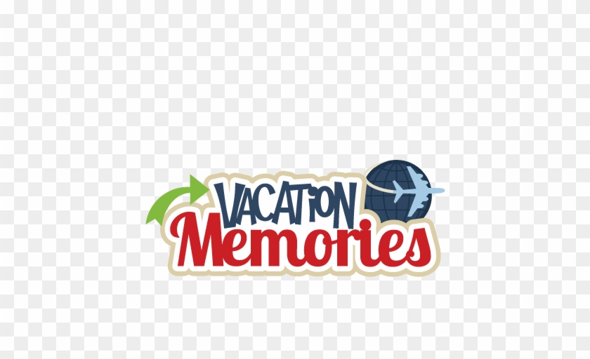Vacation Memories Svg Scrapbook Title Svg Cutting File Scrapbook Travel Titles Free Transparent Png Clipart Images Download