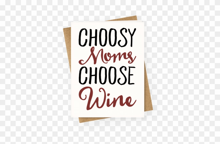 Choosy Moms Choose Wine Greeting Card - Happy Mothers Day Friend Funny #471994
