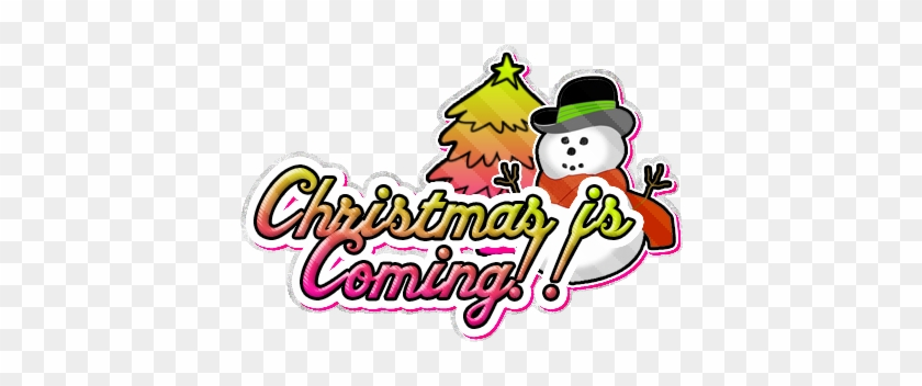 Christmas Is Coming No Glitter Myspace, Friendster, - Animated Christmas Is Coming #497419