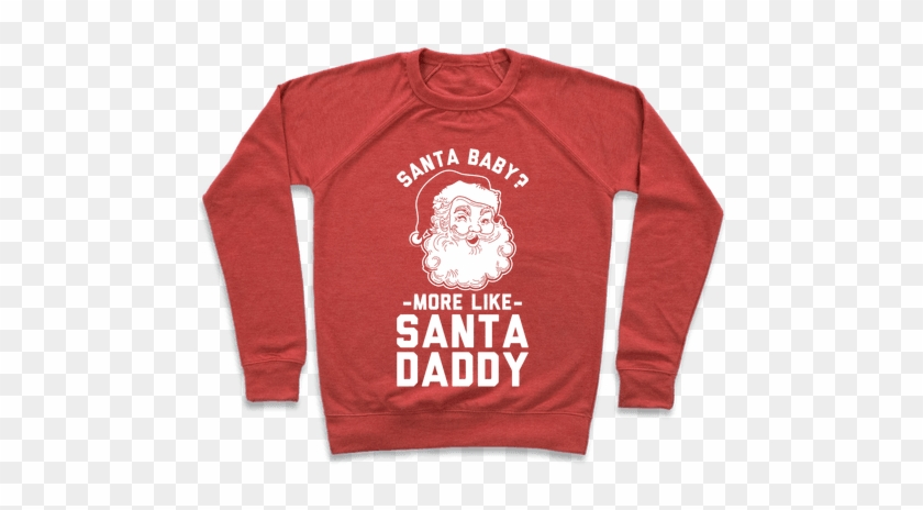 Santa Baby More Like Santa Daddy Pullover - Call Me By Your Name Item #497916