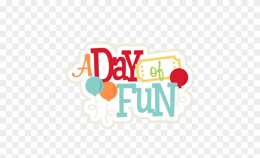 A Day Of Fun Svg Scrapbook Title Amusement Park Svg - Fun Day In The Park #87226