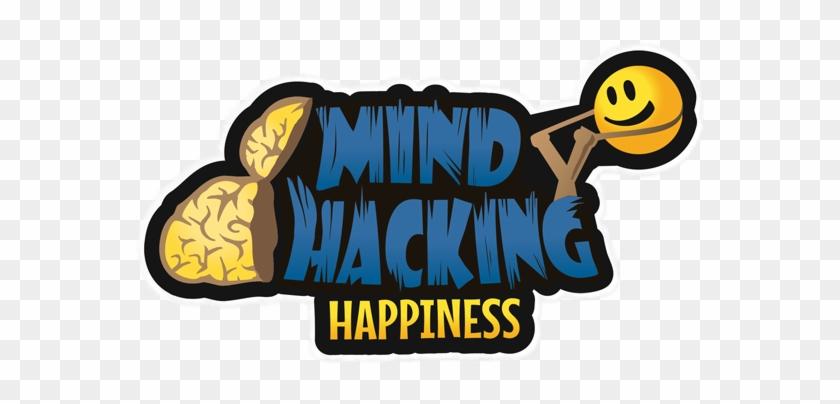 Mind Hacking Happiness - Mind Hacking Happiness #87444