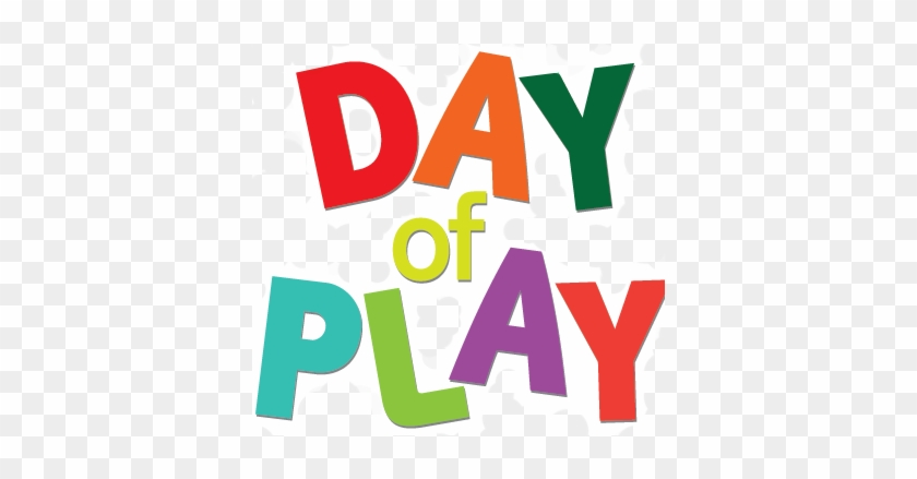 Join Us As We Celebrate A Day Of Play With Family Fun - Day Of Play Clip Art #88001