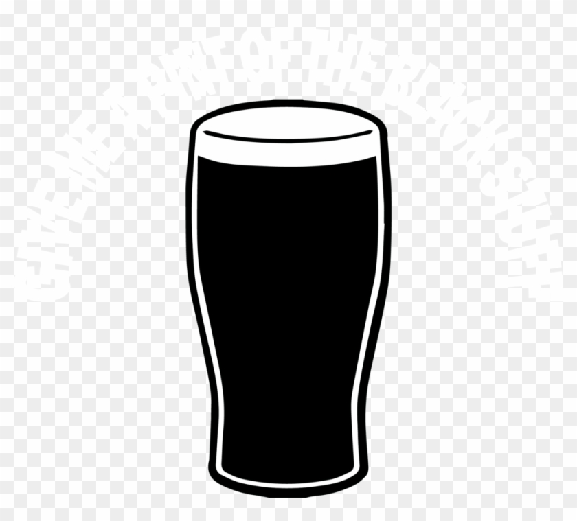 Give Me A Pint Of The Black Stuff - Beer Glass #532923