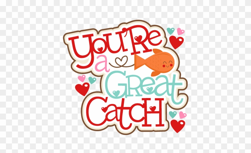 You're A Great Catch Title Svg Scrapbook Cut File Cute - Scalable Vector Graphics #95985