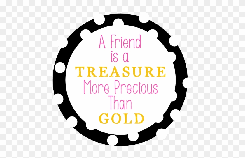 Tag Someone Who Deserves A - Friends More Precious Than Gold #96388