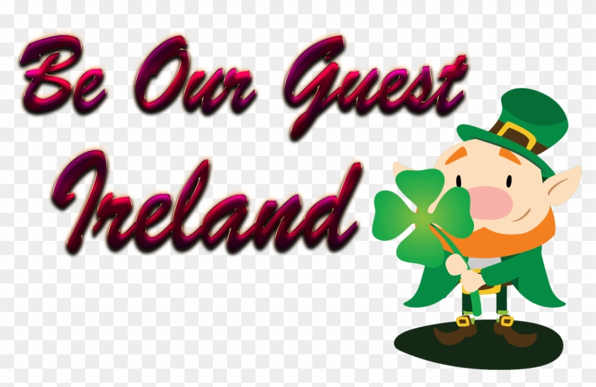 Ireland Be Our Guest Slogan Png - Cartoon #99128