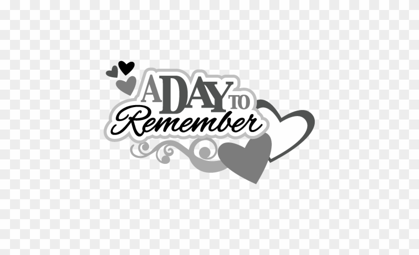 A Day To Remember Svg Scrapbook Title Wedding Svg Scrapbook - Day To Remember Png #99575