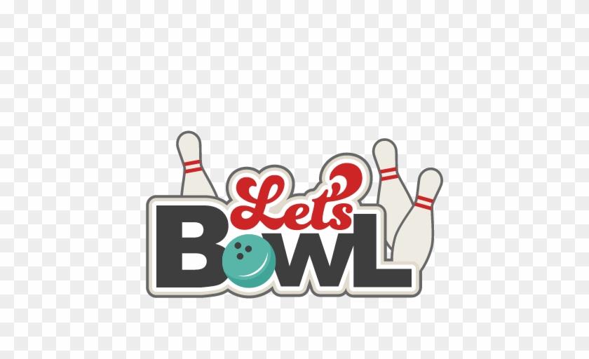 Let's Bowl Svg Scrapbook Title Bowling Svg Cut Files - Free Bowling Clipart #102303