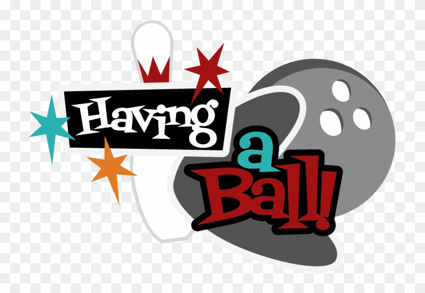 Having A Ball Svg Scrapbook Title Bowling Svg Files - Scrapbook Titles For Bowling #102340
