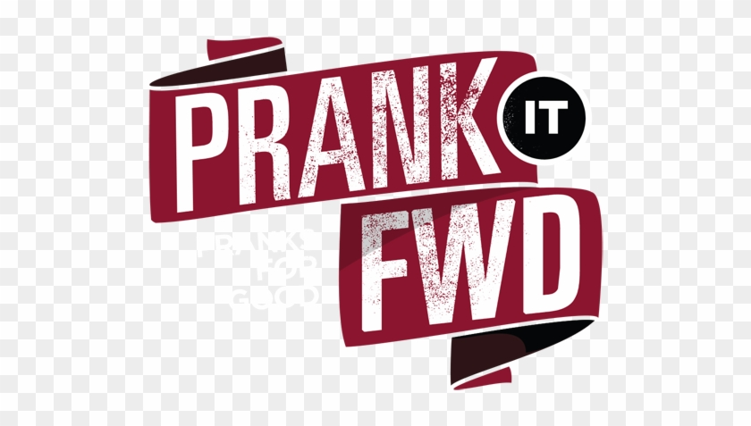 Prank It Forward - Pranked #571629