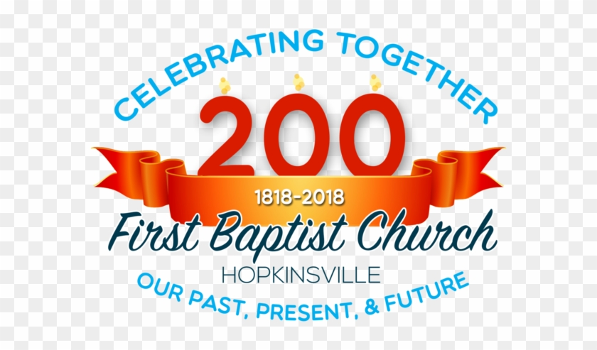 On June 6th, 2018 First Baptist Church Celebrated 200 - 200th Anniversary Celebration #588211