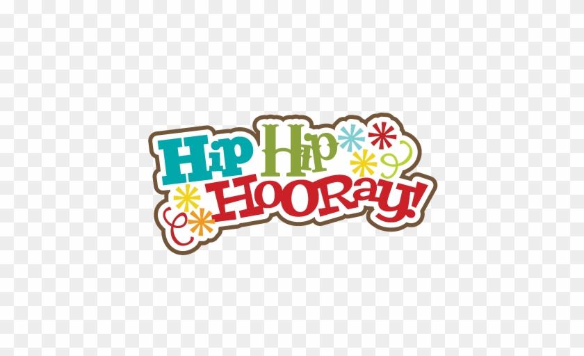 Hip Hip Hooray Svg Scrapbook Title Birthday Svg Scrapbook - Hip Hip Hooray Clipart #104870
