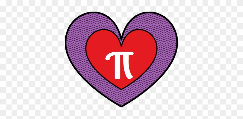 Today Is Valentines Day And That Means Pi Day Is Only 18 Happy