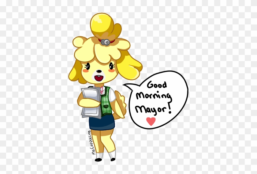 Good Morning Mayor By Mscappuccino Animal Crossing Isabelle X