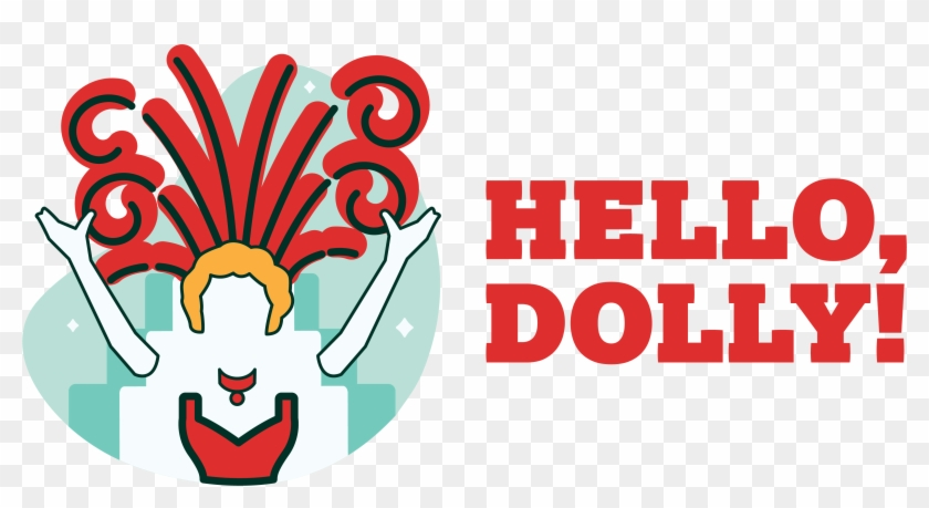 If It's Good Enough For Broadway, It's Good Enough - Hello Dolly Clip Art #115769