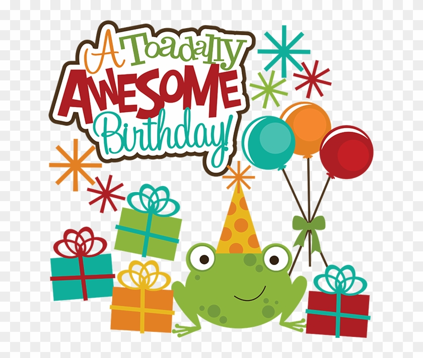 A Toadlly Awesome Birthday Svg Scrapbook Svg Files - Awesome Birthday #117120