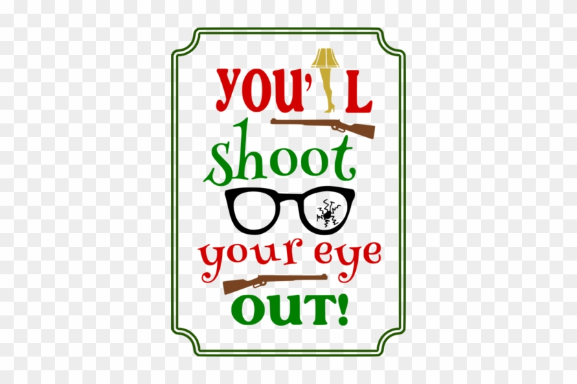 You'll Shoot Your Eye Out - You'll Shoot Your Eye Out T-shirt #640915