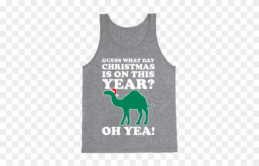 Guess What Day Christmas Is This Year Tank Top Started From The Bottom Now We Done