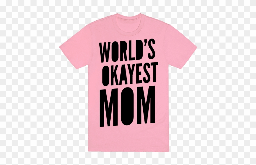 44ba81e0 World's Okayest Mom - World's Okayest Dad Shirt - Free Transparent ...