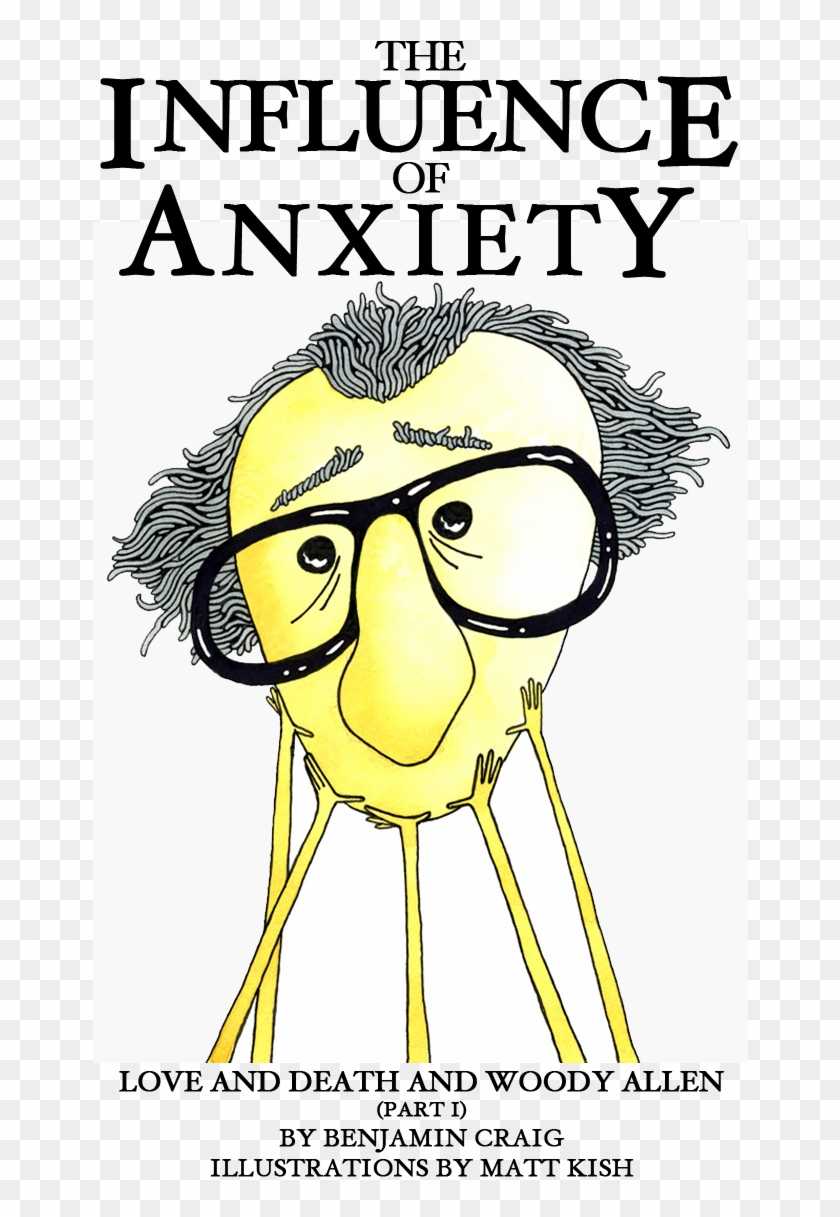 The Influence Of Anxiety - Woody Allen #653680
