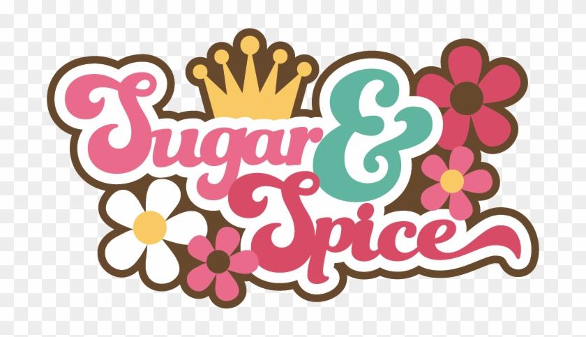 Sugar & Spice Svg Scrapbook Title Girl Svg Scrapbook - Cute Titles For Girls #664767