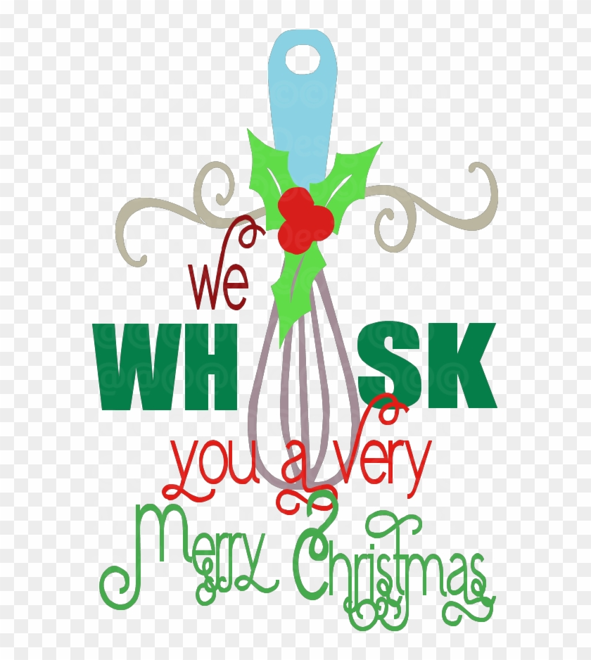 We Whisk You A Very Merry Christmas Svg - We Whisk You A Merry Christmas #674704