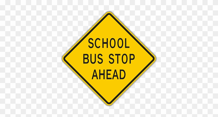 Review This Item - School Bus Stop Ahead Sign #713152