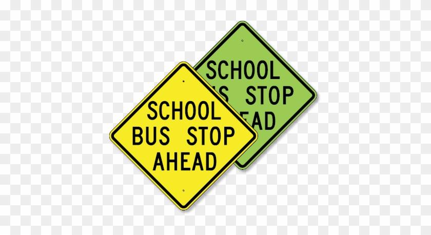 Stop Sign Ahead Sign School Bus Stop Ahead 30 X - School Bus Stop Ahead Sign #713193