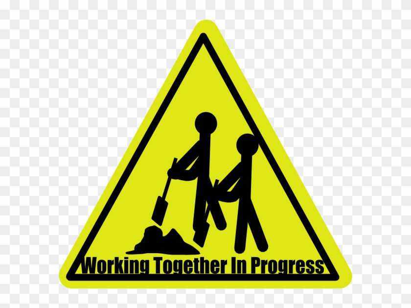 Working Together Pictures Free Download Clip Art Free - Work In Progress Sign #133784