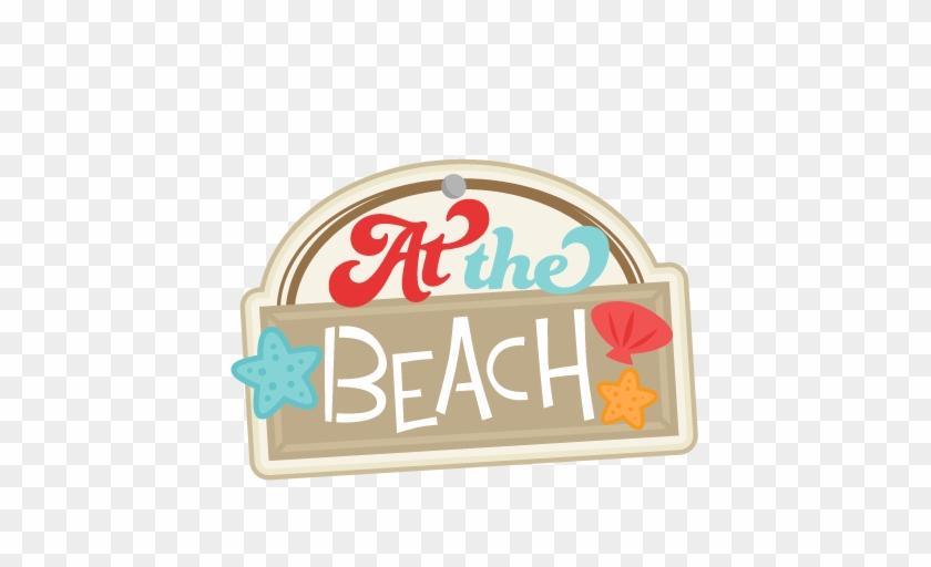 At The Beach Svg Scrapbook Title Beach Svg Cut File - Beach Scrapbook Titles #789575