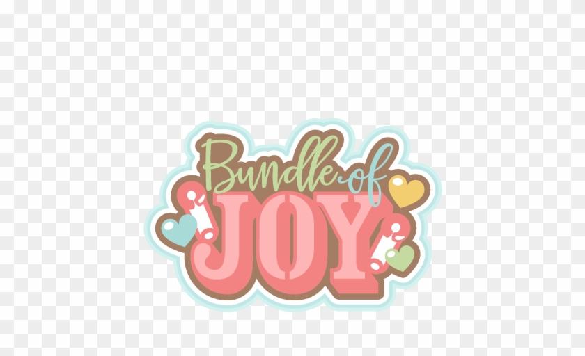 Bundle Of Joy Title Svg Scrapbook Cut File Cute Clipart - Baby Scrapbook Title #155295