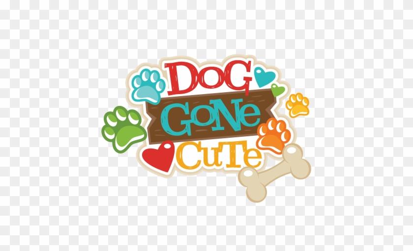 Dog Gone Cute Title Svg Scrapbook Cut File Cute Clipart - Scrapbooking #833426