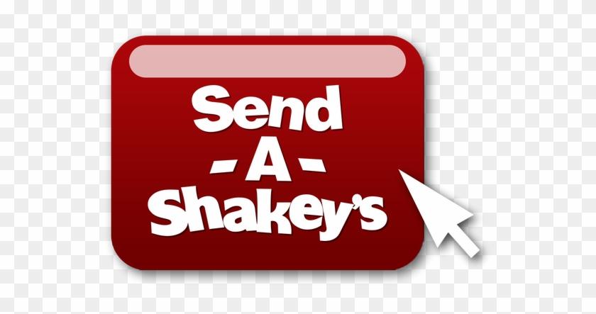 send shakeys
