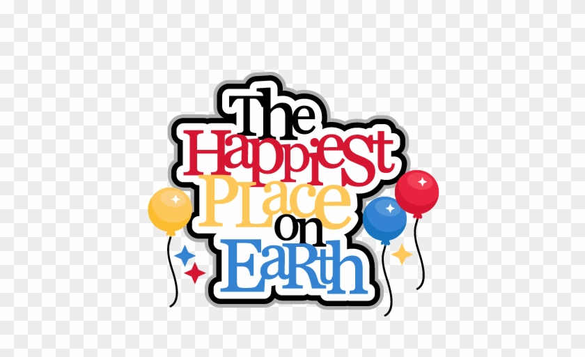 The Happiest Place On Earth Title Svg Cut Files For - Scalable Vector Graphics #24284