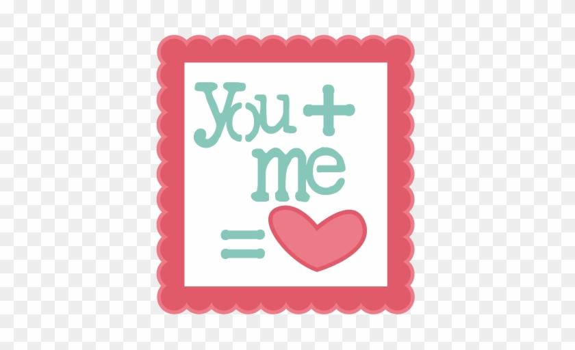 You Plus Me Equals Heart Svg Scrapbook Title Valentines - Miss Kate Cuttables Valentines #920745