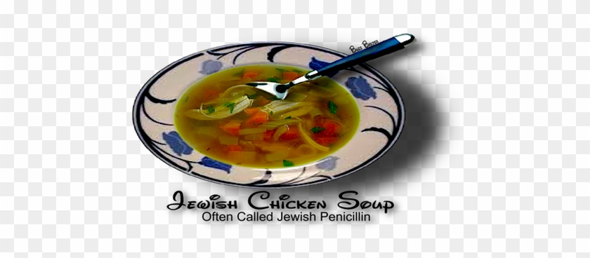 Jewish Chicken Soup Or Jewish Penicillin - Chicken Soup Jewish Penicillin #990648