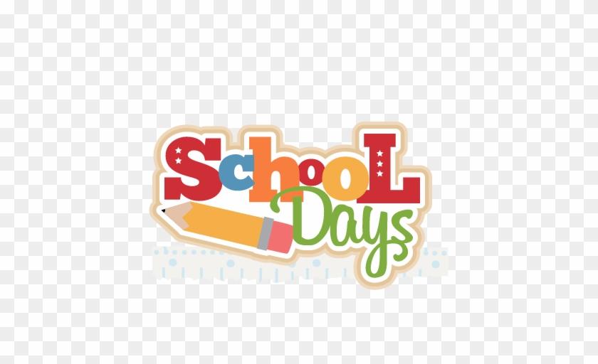 Elegant First Day Of School Clipart School Days Title - School Days Clipart #1048618