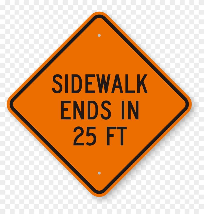 Sidewalk Ends In 25 Feet Sign - Dangerous Goods Class 1.2 #1133048