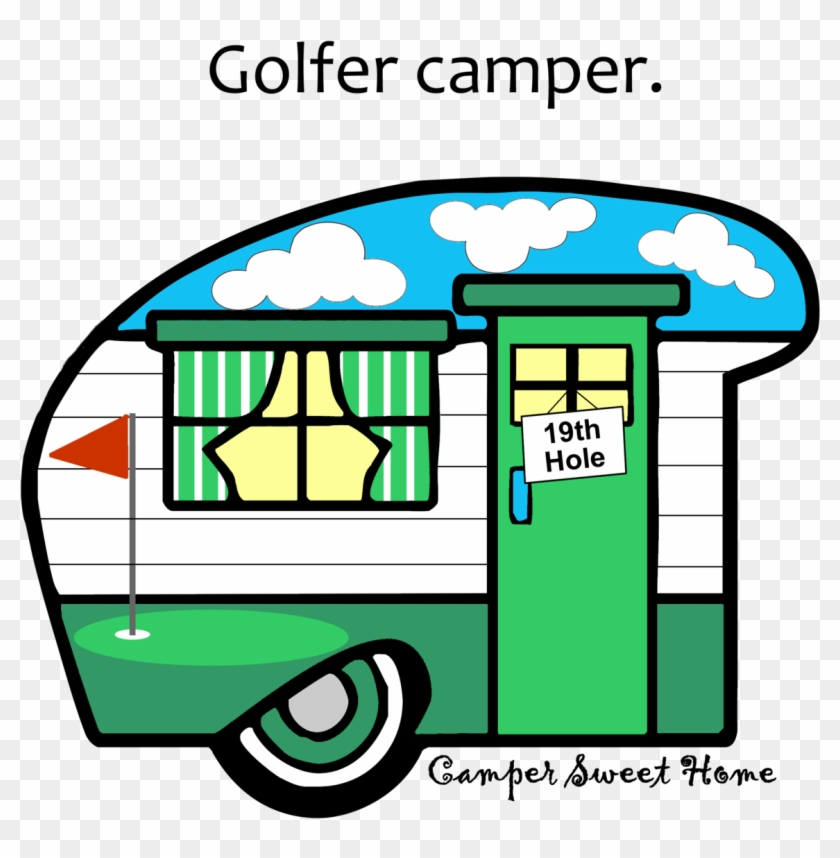 """golfer"" Camper Camper Sweet Home - Recreational Vehicle #192550"