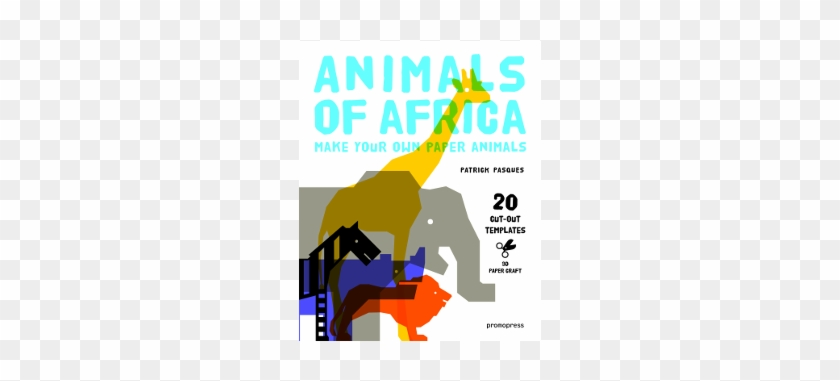 29 3d Paper Craft Animals Of Africa Hardcover Free