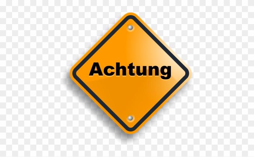 Achtung Achtung Hinweis Warnung Verbotsschild Schild Achtung
