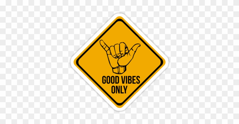 Good Vibes Only - Lane Closed Sign #1174594